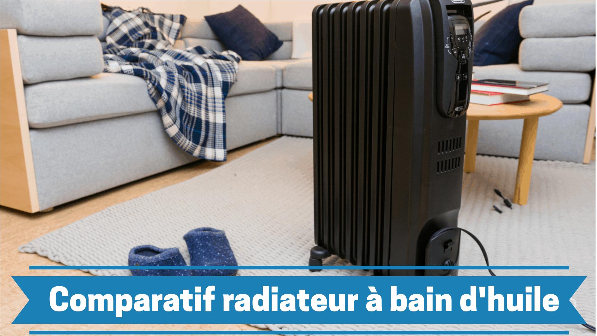 Guide d'achat et comparatif des meilleurs radiateurs bain d'huile